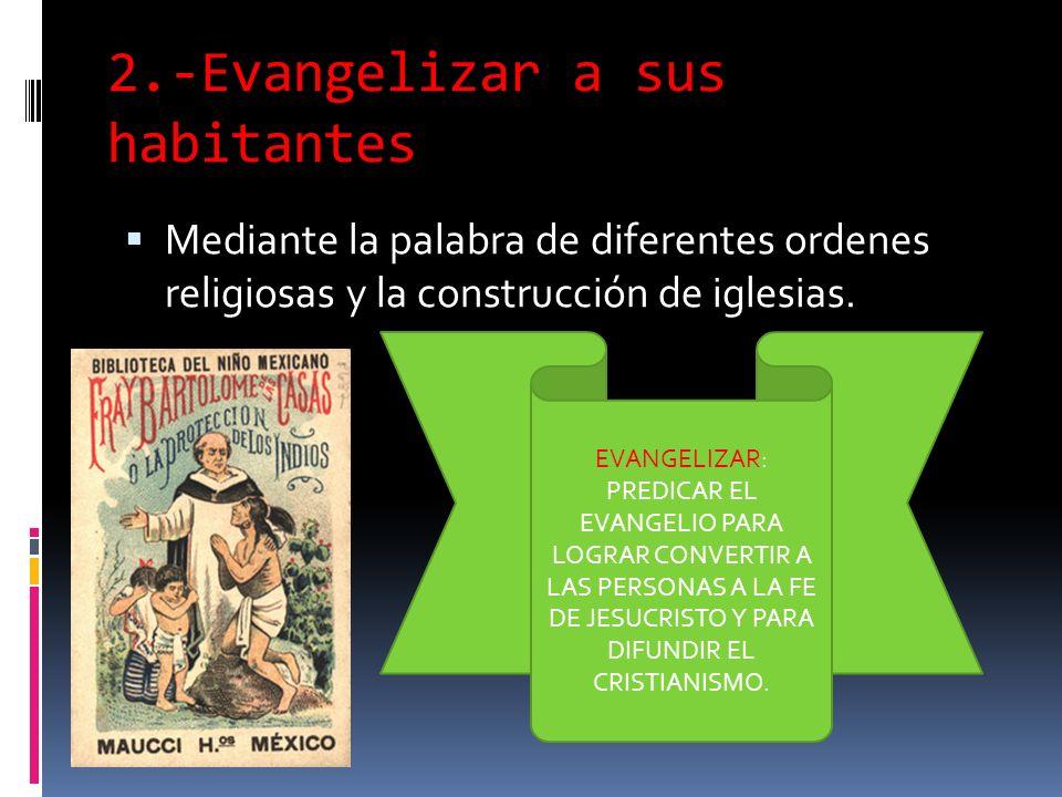 2.-Evangelizar a sus habitantes