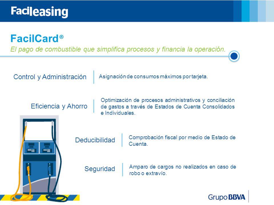 FacilCard® El pago de combustible que simplifica procesos y financia la operación. Control y Administración.
