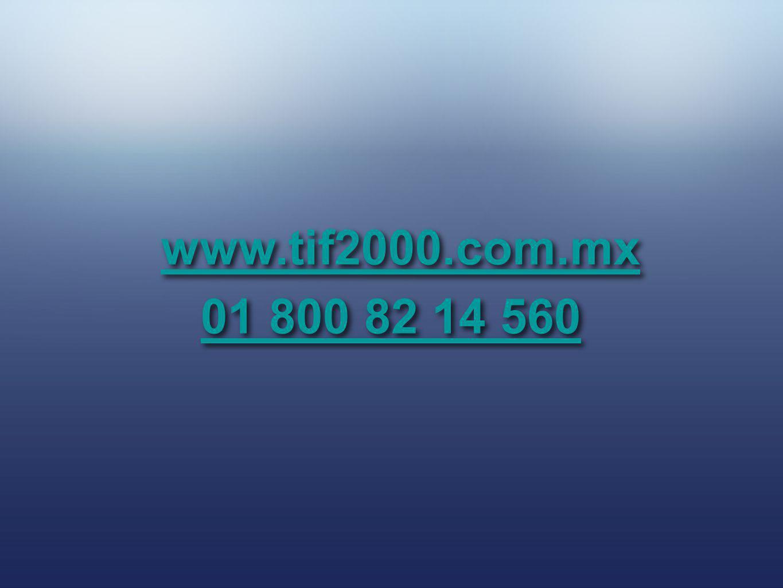 www.tif2000.com.mx 01 800 82 14 560