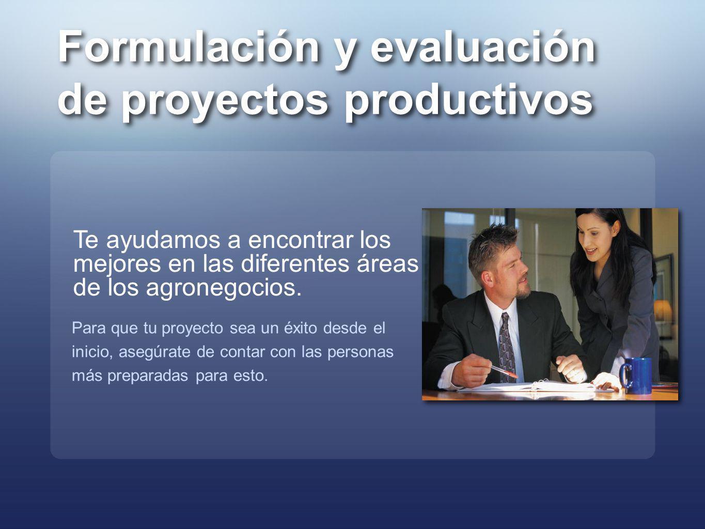Formulación y evaluación de proyectos productivos