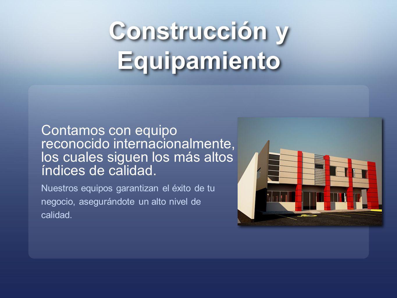 Construcción y Equipamiento