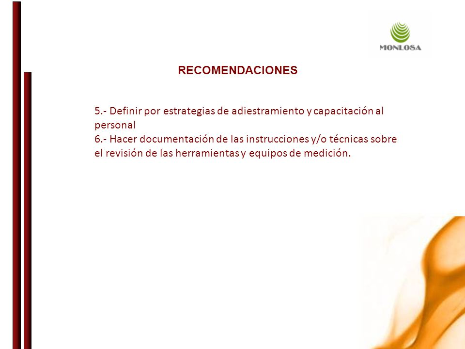 RECOMENDACIONES 5.- Definir por estrategias de adiestramiento y capacitación al personal.
