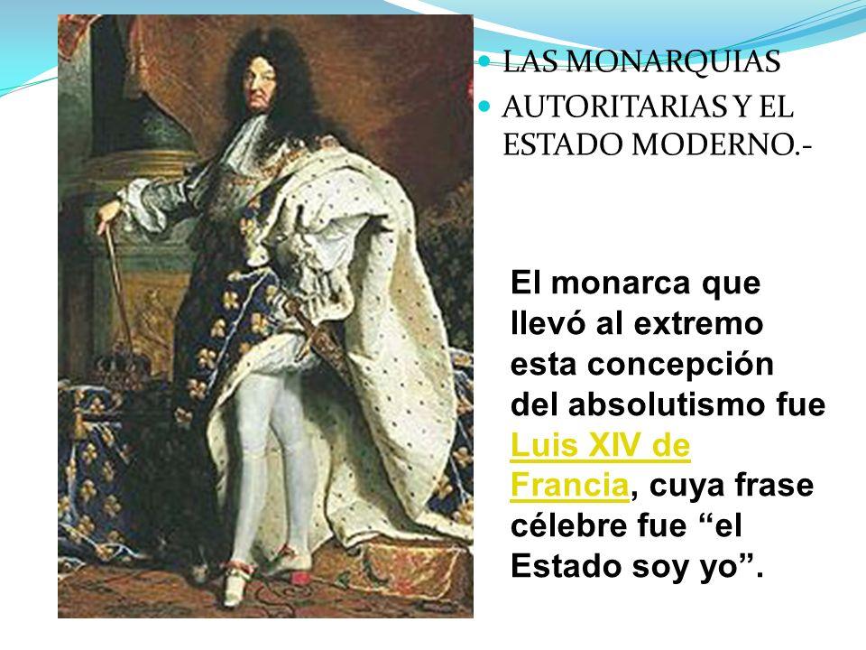 LAS MONARQUIAS AUTORITARIAS Y EL ESTADO MODERNO.-