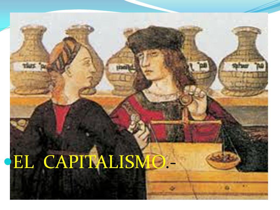EL CAPITALISMO.-