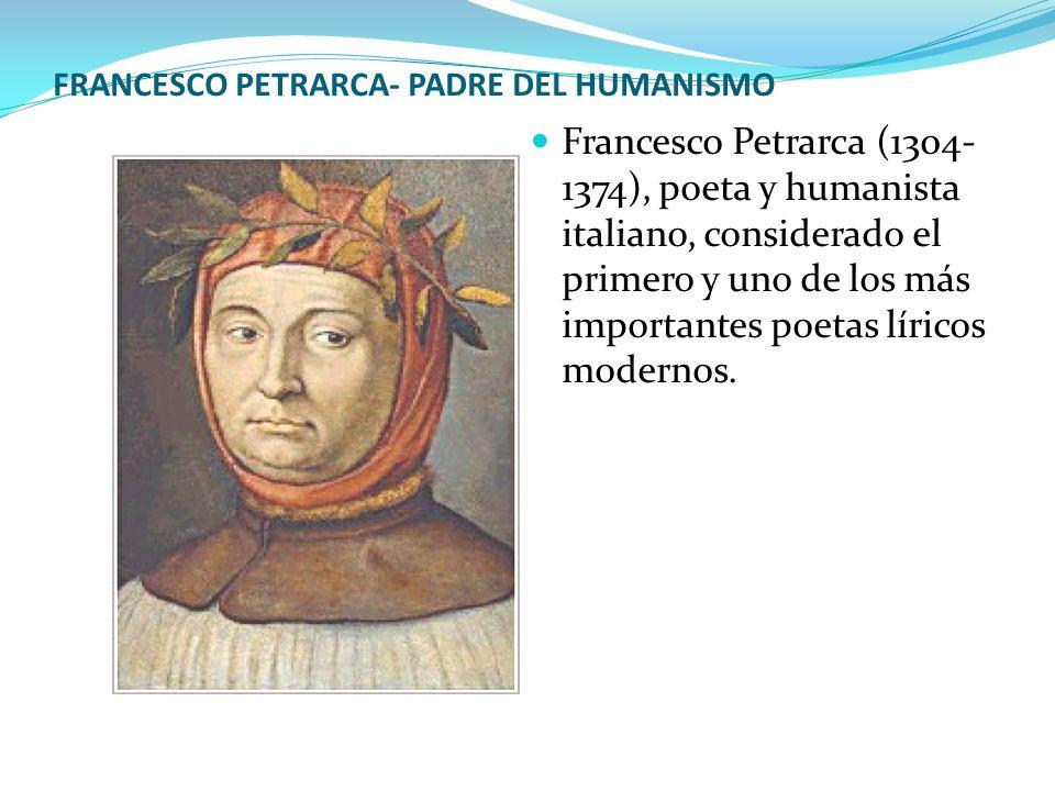 FRANCESCO PETRARCA- PADRE DEL HUMANISMO