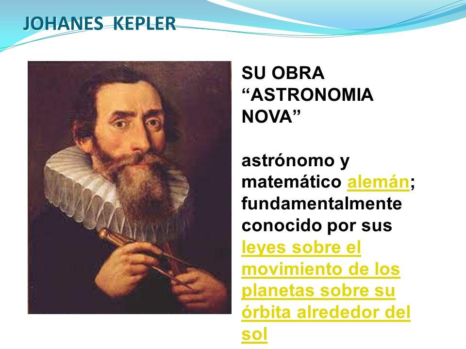 JOHANES KEPLER SU OBRA ASTRONOMIA NOVA