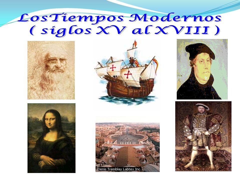 LosTiempos Modernos ( siglos XV al XVIII )