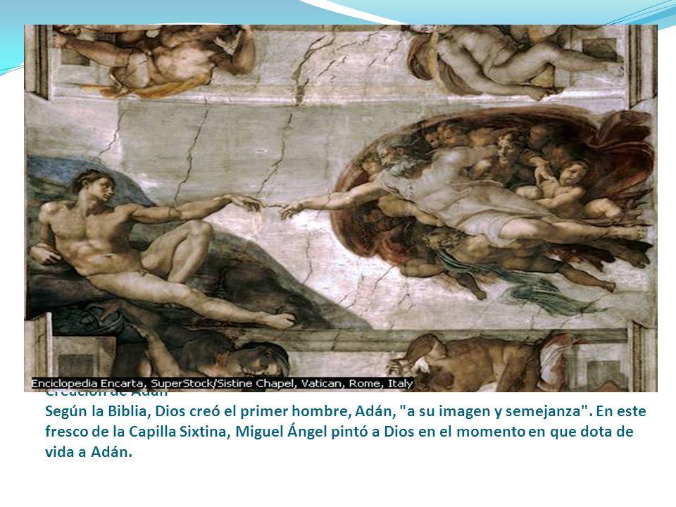 Creación de Adán Según la Biblia, Dios creó el primer hombre, Adán, a su imagen y semejanza .