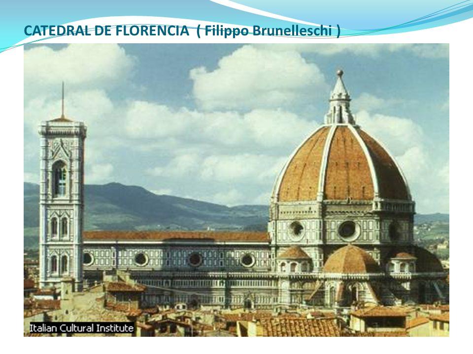 CATEDRAL DE FLORENCIA ( Filippo Brunelleschi )