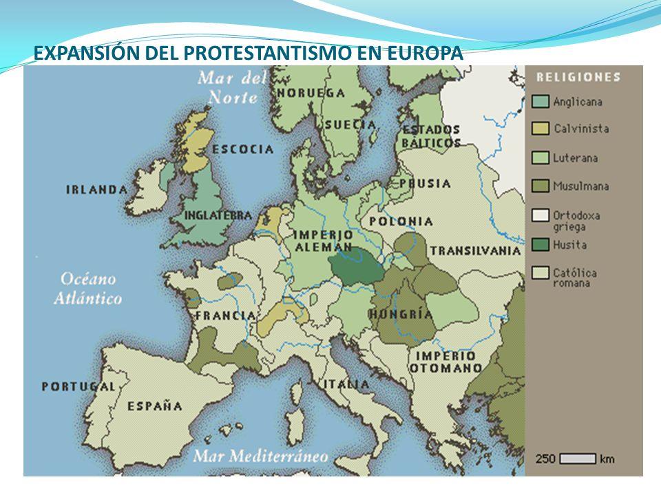 EXPANSIÓN DEL PROTESTANTISMO EN EUROPA