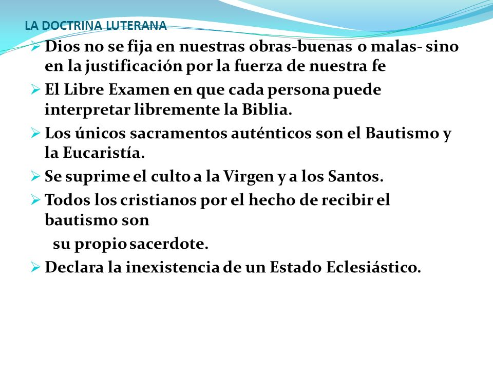 Los únicos sacramentos auténticos son el Bautismo y la Eucaristía.