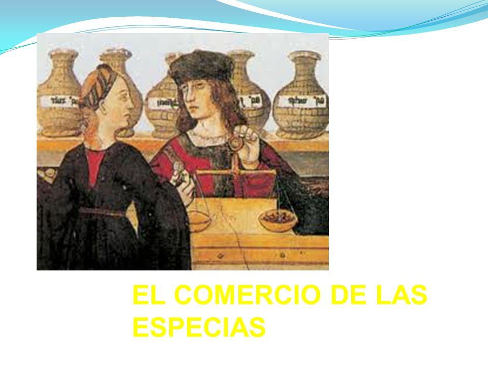 EL COMERCIO DE LAS ESPECIAS