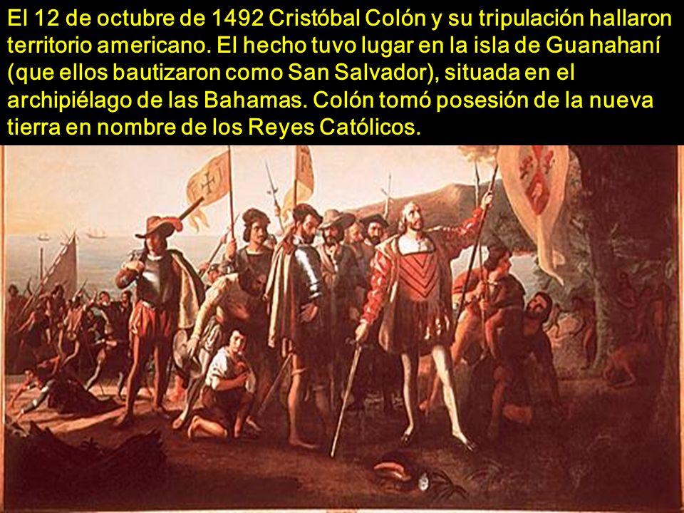 El 12 de octubre de 1492 Cristóbal Colón y su tripulación hallaron territorio americano.