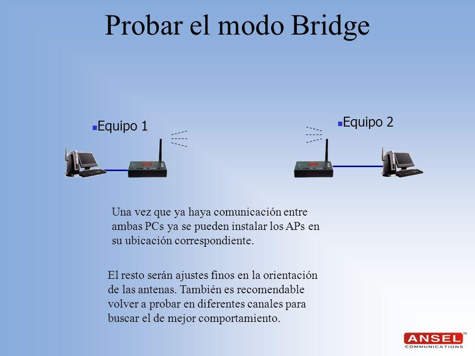 Probar el modo Bridge Equipo 2 Equipo 1