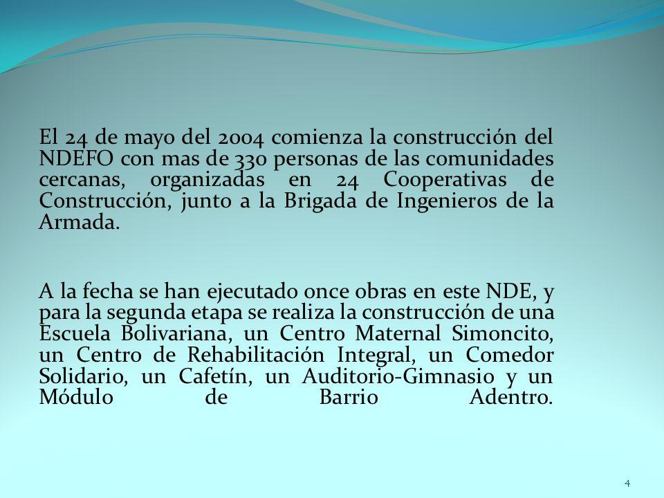 El 24 de mayo del 2004 comienza la construcción del NDEFO con mas de 330 personas de las comunidades cercanas, organizadas en 24 Cooperativas de Construcción, junto a la Brigada de Ingenieros de la Armada.