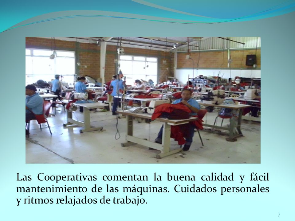 Las Cooperativas comentan la buena calidad y fácil mantenimiento de las máquinas.