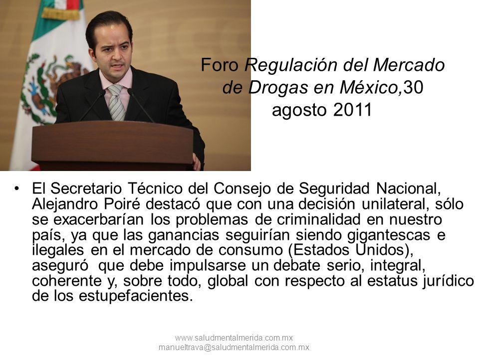 Foro Regulación del Mercado de Drogas en México,30 agosto 2011