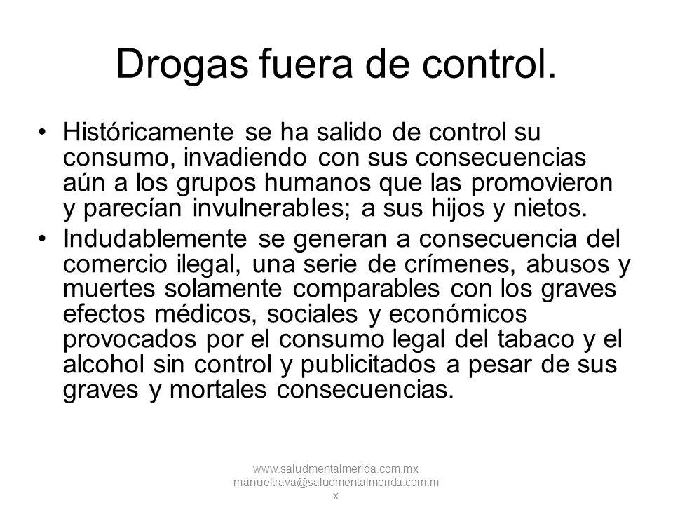 Drogas fuera de control.
