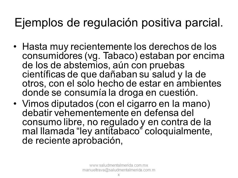 Ejemplos de regulación positiva parcial.
