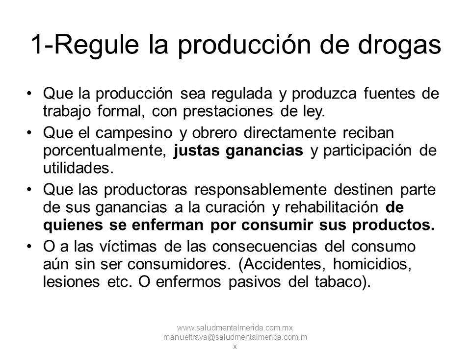 1-Regule la producción de drogas
