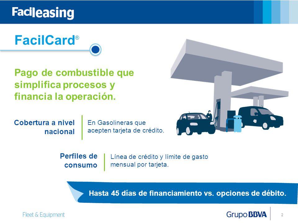FacilCard® Pago de combustible que simplifica procesos y financia la operación. Cobertura a nivel nacional.