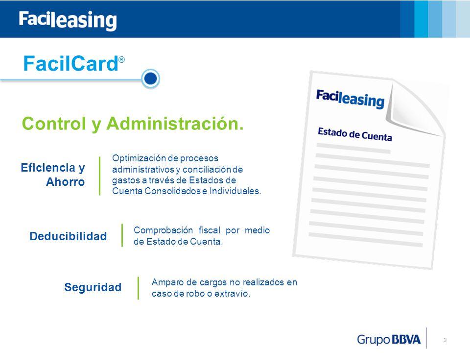 FacilCard® Control y Administración. Eficiencia y Ahorro Deducibilidad