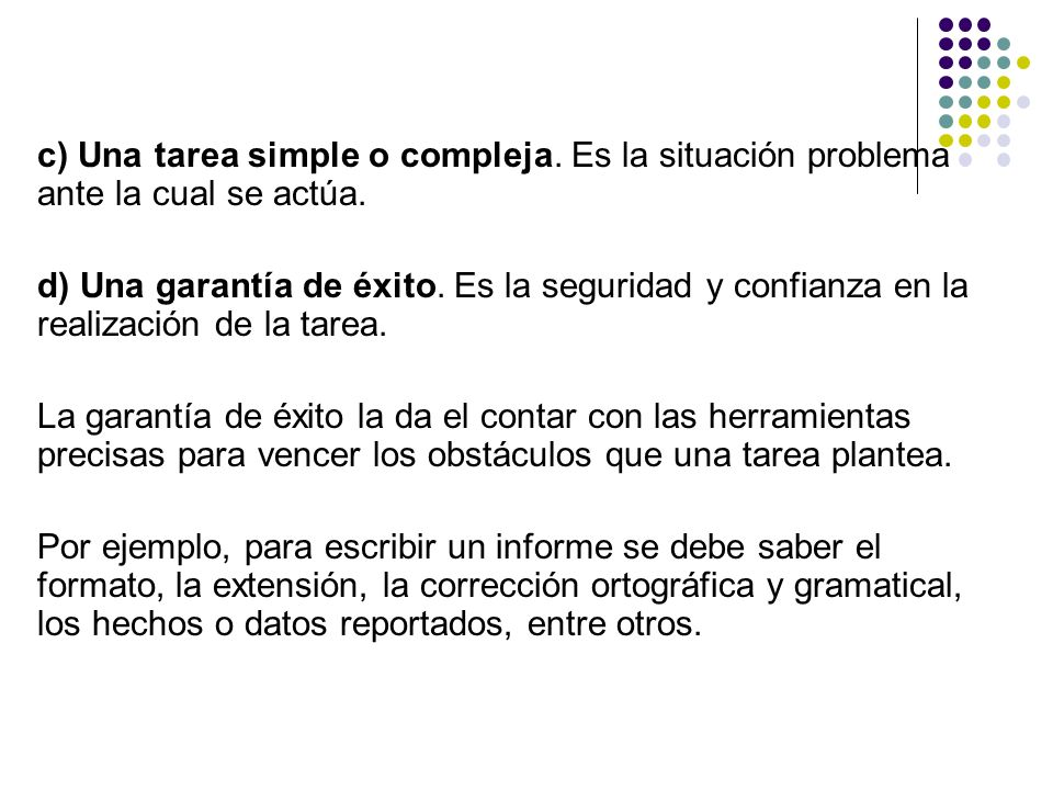 c) Una tarea simple o compleja