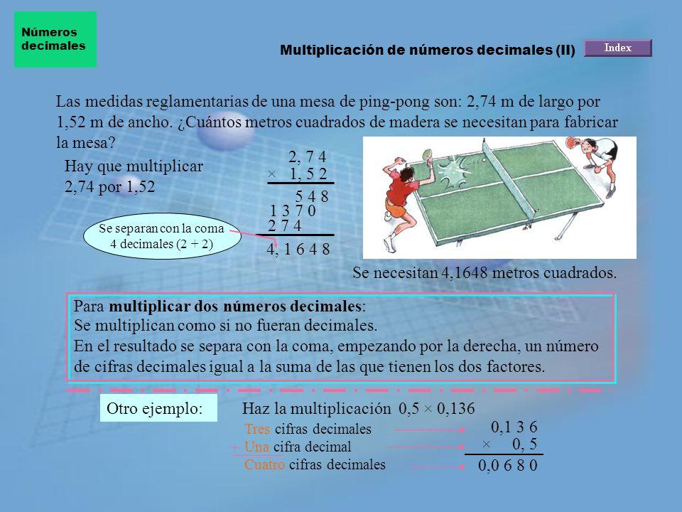 Hay que multiplicar 2,74 por 1,52 × 1, 5 2 5 4 8 1 3 7 0 2 7 4