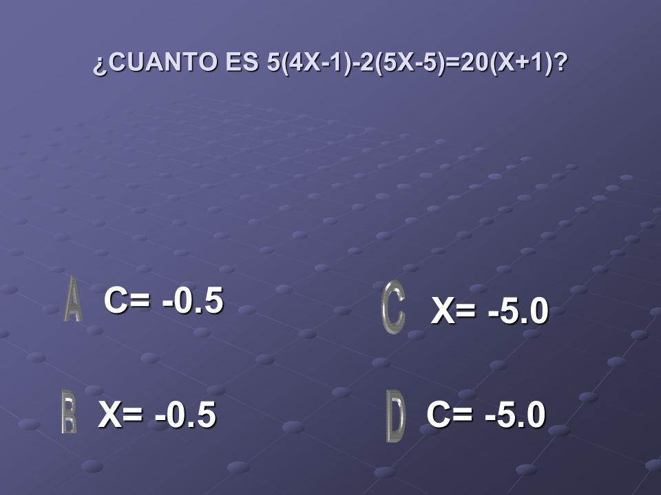 ¿CUANTO ES 5(4X-1)-2(5X-5)=20(X+1)