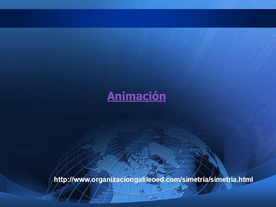 Animación http://www.organizaciongalileoed.com/simetria/simetria.html