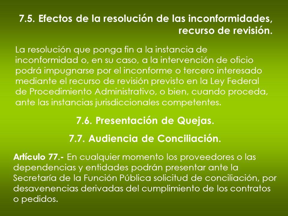 7.6. Presentación de Quejas. 7.7. Audiencia de Conciliación.