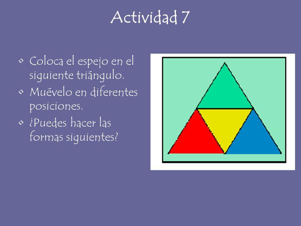 Actividad 7 Coloca el espejo en el siguiente triángulo.