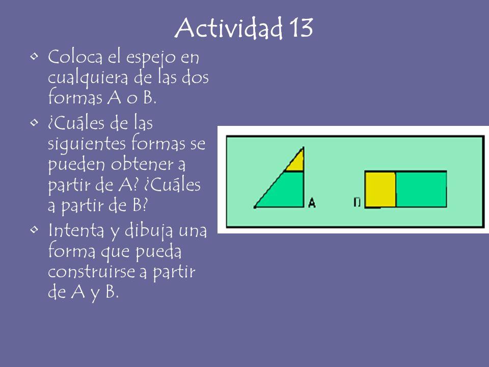 Actividad 13 Coloca el espejo en cualquiera de las dos formas A o B.