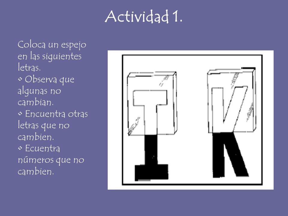 Actividad 1. Coloca un espejo en las siguientes letras.