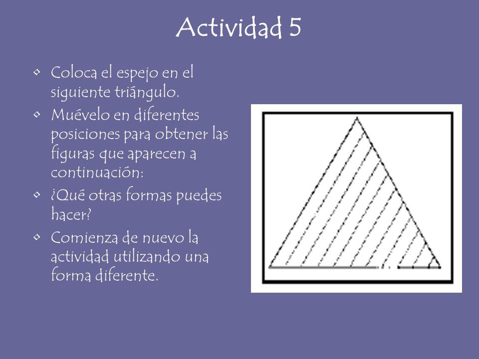 Actividad 5 Coloca el espejo en el siguiente triángulo.