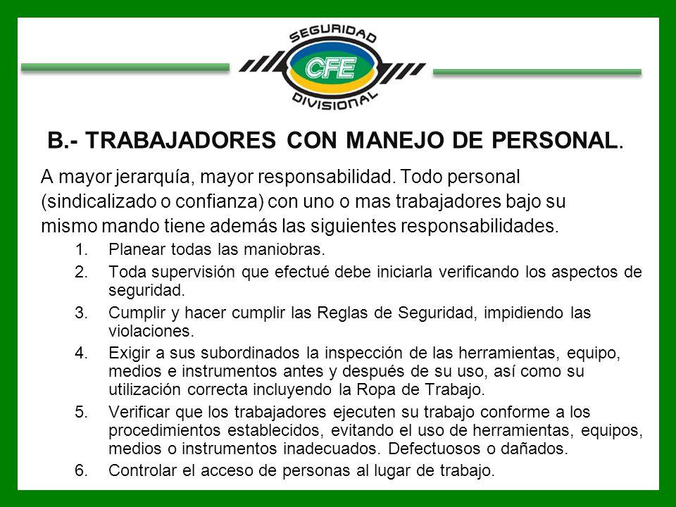 B.- TRABAJADORES CON MANEJO DE PERSONAL.