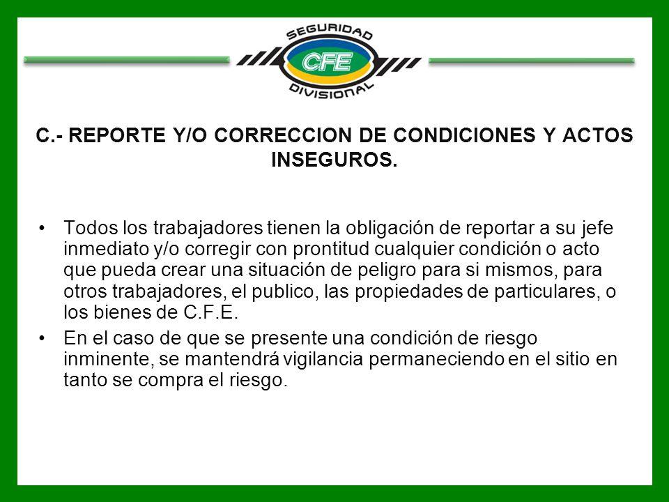 C.- REPORTE Y/O CORRECCION DE CONDICIONES Y ACTOS INSEGUROS.