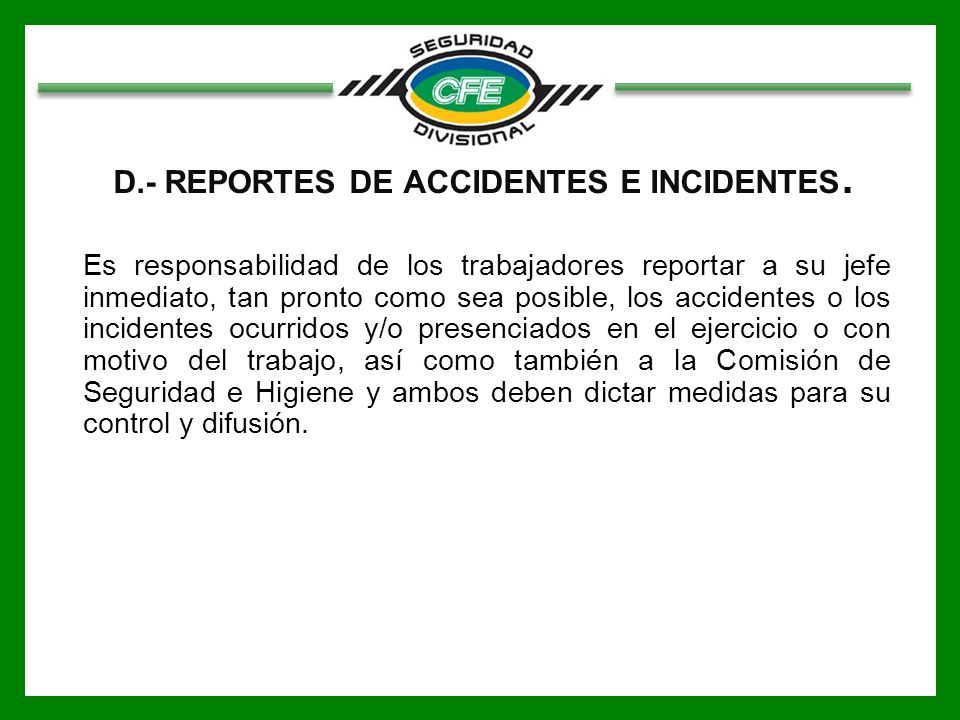 D.- REPORTES DE ACCIDENTES E INCIDENTES.