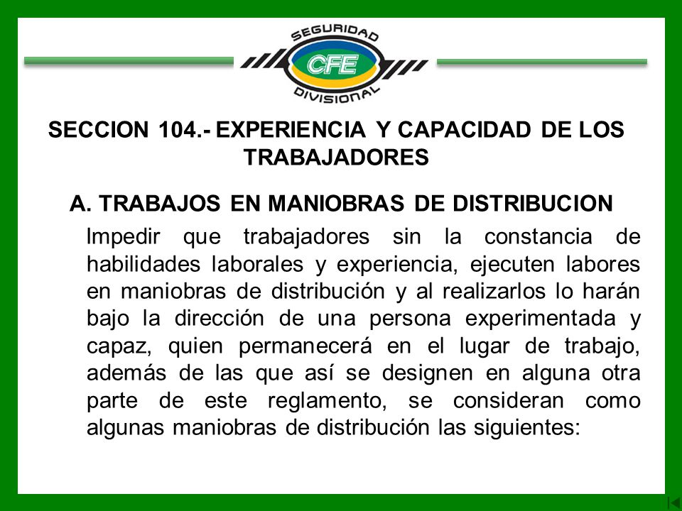 SECCION 104.- EXPERIENCIA Y CAPACIDAD DE LOS TRABAJADORES
