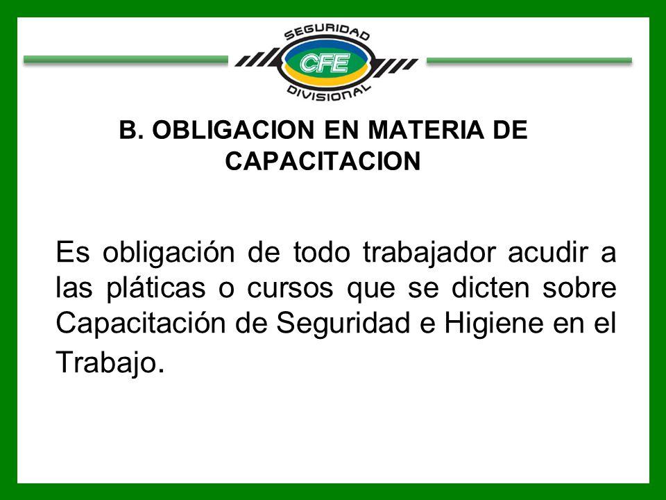 B. OBLIGACION EN MATERIA DE CAPACITACION