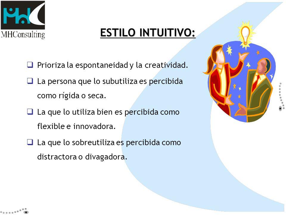 ESTILO INTUITIVO: Prioriza la espontaneidad y la creatividad.