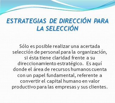 ESTRATEGIAS DE DIRECCIÓN PARA LA SELECCIÓN
