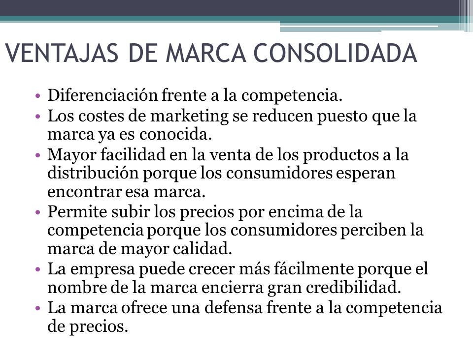 VENTAJAS DE MARCA CONSOLIDADA