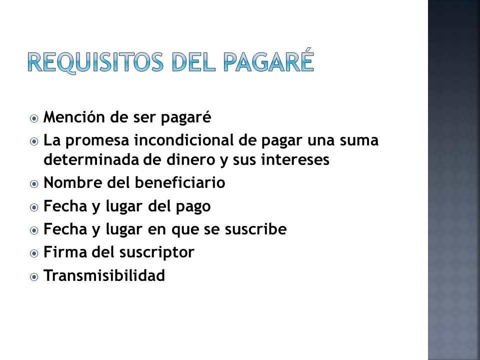 Requisitos del pagaré Mención de ser pagaré