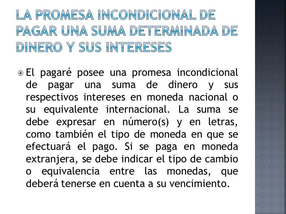 La promesa incondicional de pagar una suma determinada de dinero y sus intereses