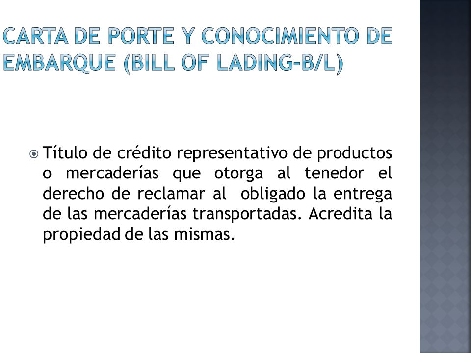 Carta de porte y conocimiento de embarque (bill of lading-b/l)