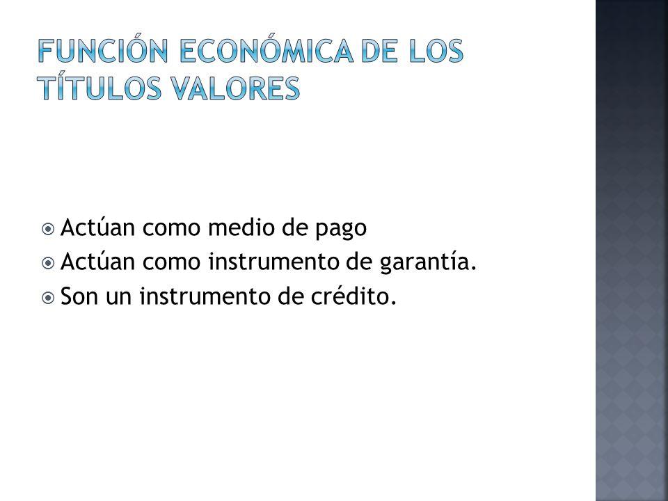 FUNCIÓN ECONÓMICA DE LOS TÍTULOS VALORES