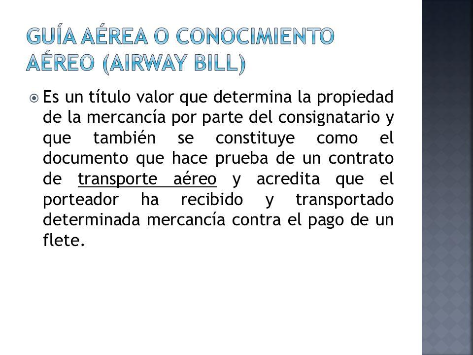Guía aérea o conocimiento aéreo (airway bill)
