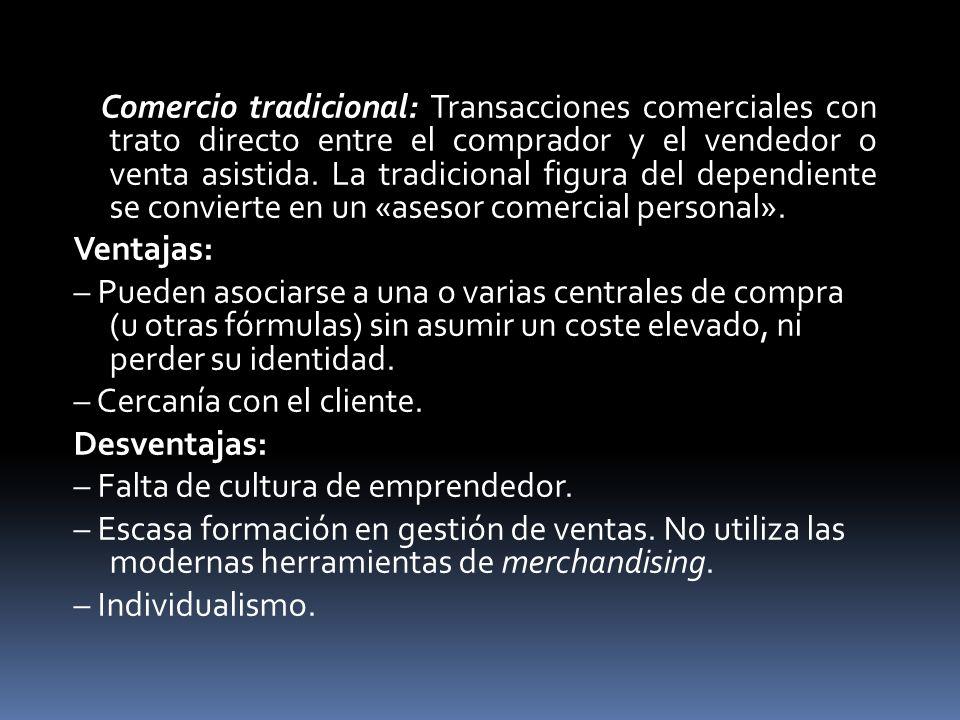 Comercio tradicional: Transacciones comerciales con trato directo entre el comprador y el vendedor o venta asistida.