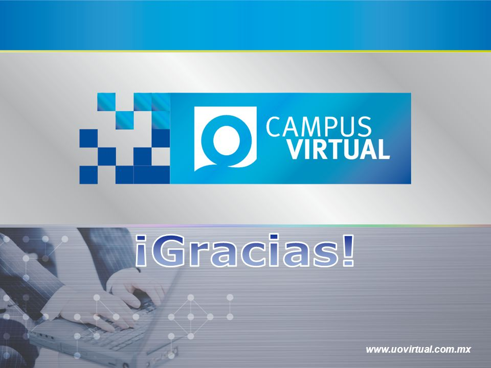 ¡Gracias! www.uovirtual.com.mx